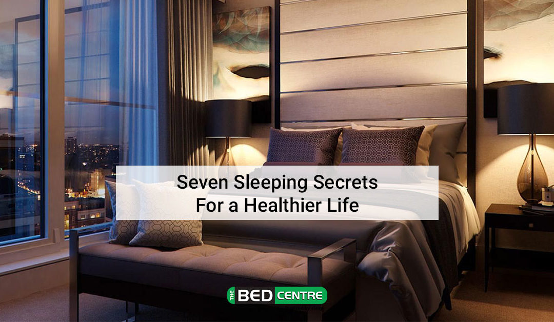Seven Sleeping Secrets for a Healthier life