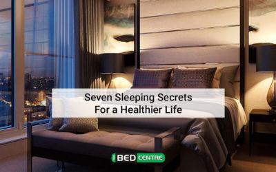 Seven Sleeping Secrets for a Healthier life
